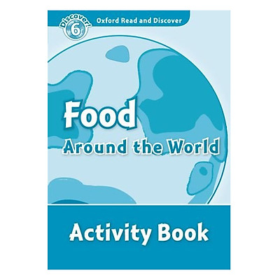 Oxford Read and Discover 6: Food Around the World Activity Book