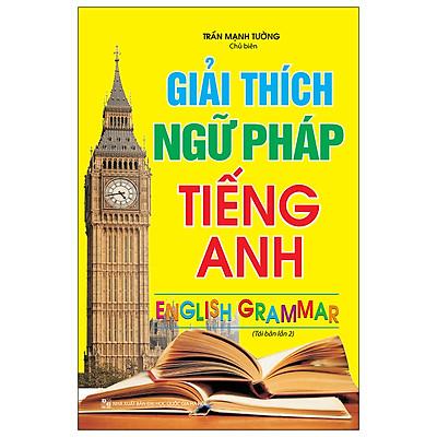 Giải Thích Ngữ Pháp Tiếng Anh (Tái Bản 02)
