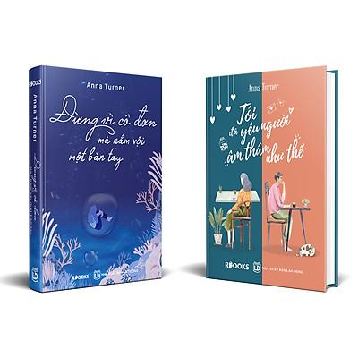 Bộ Sách Người Trẻ Với Cô Đơn: Tôi Đã Yêu Người Âm Thầm Như Thế + Đừng Vì Cô Đơn Mà Nắm Vội Một Bàn Tay