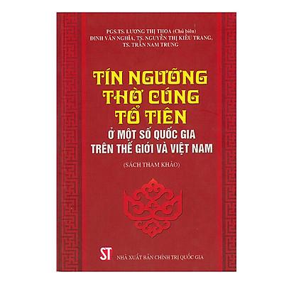 Tín Ngưỡng Thờ Cúng Tổ Tiên Ở Một Số Quốc Gia Trên Thế Giới Và Việt Nam