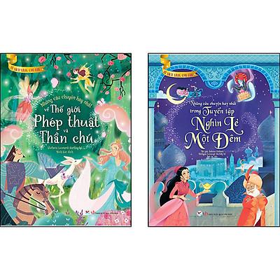Combo 2 Cuốn: Tủ Sách Vàng Cho Con [Những Câu Chuyện Hay Nhất Về Thế Giới Phép Thuật Và Thần Chú + Những Câu Chuyện Hay Nhất Trong Tuyển Tập Nghìn Lẻ Một Đêm]