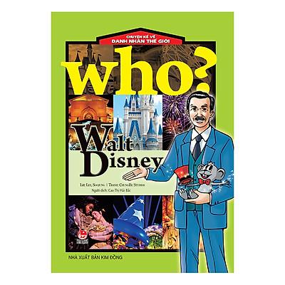 Who? Chuyện Kể Về Danh Nhân Thế Giới: Walt Disney (Tái Bản 2019)
