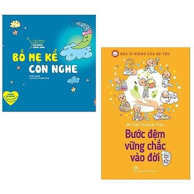 Combo 2 Cuốn Sách Nuôi Dạy Con Cực Hay Dành Cho Các Mẹ:  Cẩm Nang Dành Cho Mẹ Bầu Và Thai Nhi - Bố Mẹ Kể Con Nghe (Tái Bản 2019) + Bác Sĩ Riêng Của Bé Yêu - Bước Đệm Vững Chắc Vào Đời (Bác Sĩ Huyên Thảo) / Sách Bà Mẹ - Em Bé, Sách Làm Cha Mẹ (Tặng Kèm Bookmark Happy Life)