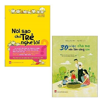 Sách Minh Long - Combo Nói Sao Cho Trẻ Nghe Lời +  30 Việc Cha Mẹ Nên Làm Cùng Con (2 cuốn)