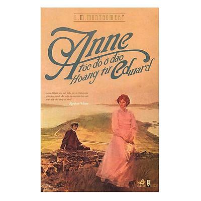 Anne Tóc Đỏ Ở Đảo Hoàng Tử Edward (Tái Bản 2018)