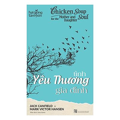 Chicken Soup For The Soul - Tình Yêu Thương Gia Đình
