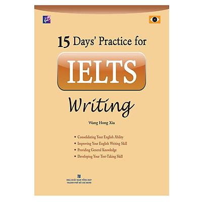15 Days' Practice For IELTS Writing (Tái Bản)