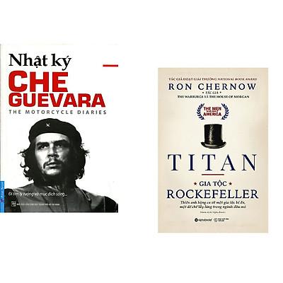 Combo 2 cuốn sách: Che Guevara - Nhật Ký Hành Trình Xuyên Châu Mỹ La Tinh + Titan - Gia Tộc Rockefeller