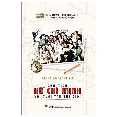 Chủ Tịch Hồ Chí Minh Với Tuổi Trẻ Thế Giới