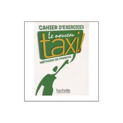 Le Nouveau Taxi!: Cahier D'Exercices 2