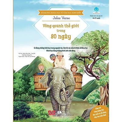 Khám Phá Khoa Học Từ Văn Học Kinh Điển - Vòng Quanh Thế Giới Trong 80 Ngày