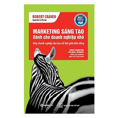 Marketing Sáng Tạo Dành Cho Doanh Nghiệp Nhỏ