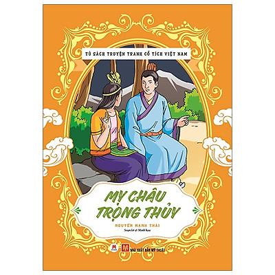 Tủ Sách Truyện Tranh Cổ Tích Việt Nam: Mỵ Châu - Trọng Thuỷ (Tái Bản 2020)