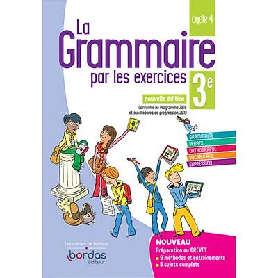 Sách học tiếng Pháp: La Grammaire Par Les Exercices 3E 2019 - Cahier De L'Eleve