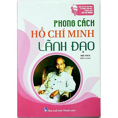 Phong cách Hồ Chí Minh lãnh đạo
