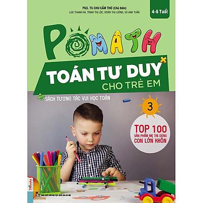 POMath-Toán tư duy cho trẻ em tập 3-Sách học toán tư duy toán- Toán tư duy cho trẻ em từ 4 – 6 tuổi-Mcbooks