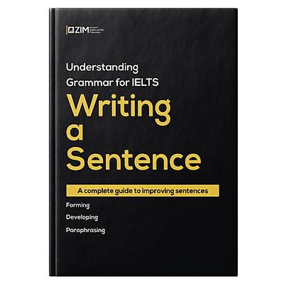 Understanding Grammar for IELTS: Writing a Sentence