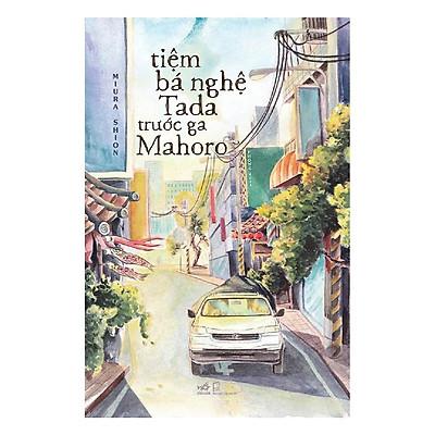 Sách - Tiệm bá nghệ Tada trước ga Mahoro (tặng kèm bookmark thiết kế)