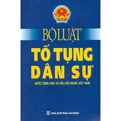 Bộ Luật Tố Tụng Dân Sự  Nước Cộng Hòa Xã Hội Chủ Nghĩa Việt Nam