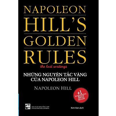 Những Nguyên Tắc Vàng Của Napoleon Hill (Tái Bản)