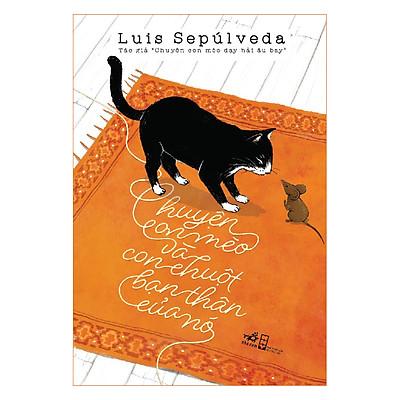 Chuyện Con Mèo Và Con Chuột Bạn Thân Của Nó - Tái Bản