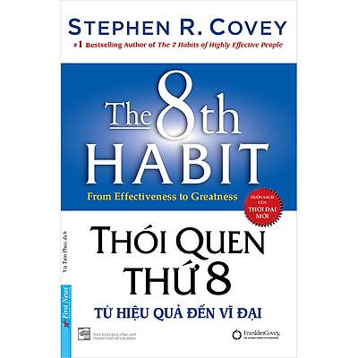 Thói Quen Thứ 8 - Từ Hiệu Quả Đến Vĩ Đại (Bìa Cứng)