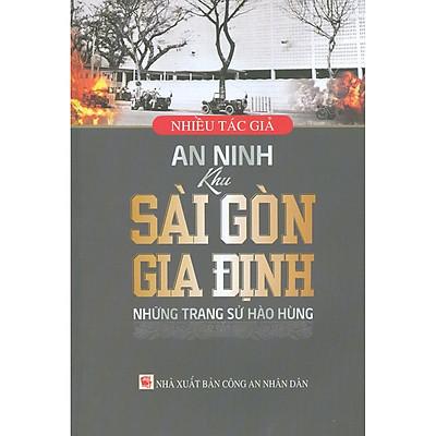 An Ninh Khu Sài Gòn - Gia Định: Những Trang Sử Hào Hùng
