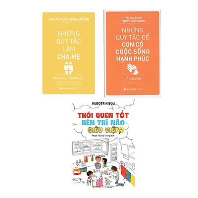 Combo Sách Tư Duy - Kỹ Năng Sống : Những Quy Tắc Làm Cha Mẹ + Những Quy Tắc Để Con Có Cuộc Sống Hạnh Phúc + Thói Quen Tốt Rèn Trí Não Siêu Việt