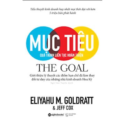 Mục Tiêu - The Goal / Quá Trình Liên Tục Hoàn Thiện - Sách Kỹ Năng Làm Việc (Tặng Kèm Bookmark Happy Life)