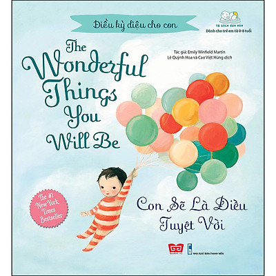 Điều Kỳ Diệu Cho Con - The Wonderful Things You Will Be - Con Sẽ Là Điều Tuyệt Vời (Tái Bản 2020)