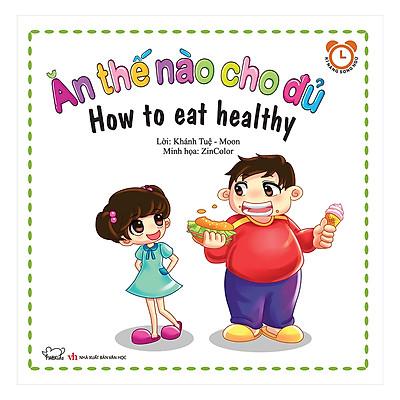 Bộ Kỹ Năng Trong Sinh Hoạt I - Ăn Thế Nào Cho Đủ - How To Eat Healthy (Song Ngữ Việt - Anh)
