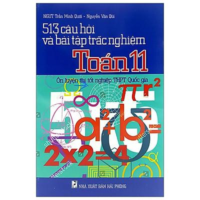 513 Câu Hỏi Và Bài Tập Trắc Nghiệm Toán Lớp 11 - Ôn Luyện Thi Tốt Nghiệp THPT Quốc Gia