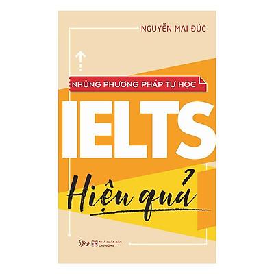 Sách - Những phương pháp tự học Ielts hiệu quả (Tái bản 2018)