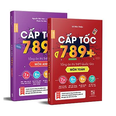 Combo sách Tổng Ôn CẤP TỐC 789+ Toán & Tiếng Anh -  Tổng Ôn Toàn Diện Kiến Thức Thi THPTQG - Nắm chắc kiến thức trọng tâm hay thi nhất
