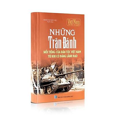 Sách lịch sử - Những trận đánh nổi tiếng trong lịch sử Việt Nam từ khi có Đảng