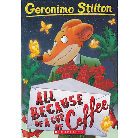 All Because of a Cup of Coffee (Geronimo Stilton, No. 10) 1