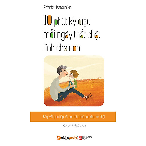 10-phut-ky-dieu-moi-ngay-that-chat-tinh-cha-con