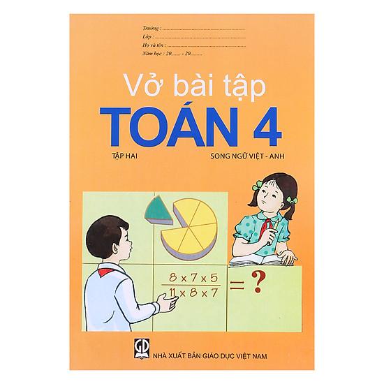 Vở Bài Tập Toán Lớp 4 – Tập 2  (Song Ngữ Việt – Anh)
