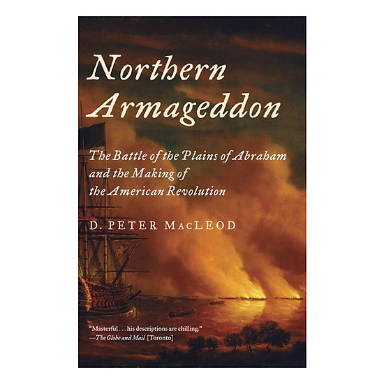 Hình đại diện sản phẩm Northern Armageddon: The Battle Of the Plains Of Abraham And The Making Of the American Revolution