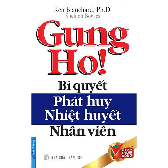 Gung Ho! Bí quyết phát huy nhiệt huyết của nhân viên