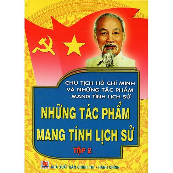 Hình đại diện sản phẩm Chủ Tịch Hồ Chí Minh Và Những Tác Phẩm Mang Tính Lịch Sử - Những Tác Phẩm Mang Tính Lịch Sử (Tập 2)