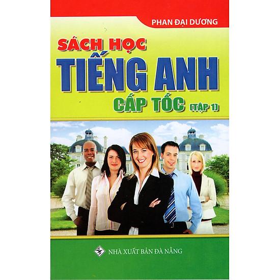 Sách Học Tiếng Anh Cấp Tốc (Tập 1) (Sách Bỏ Túi)
