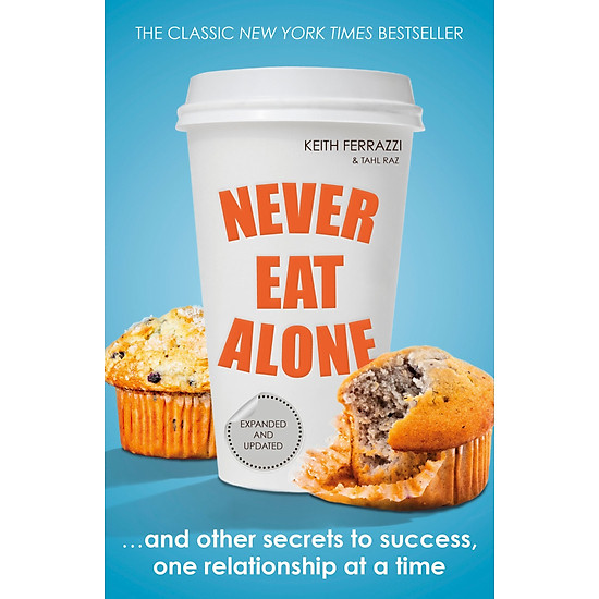 Never Eat Alone (Paperback)