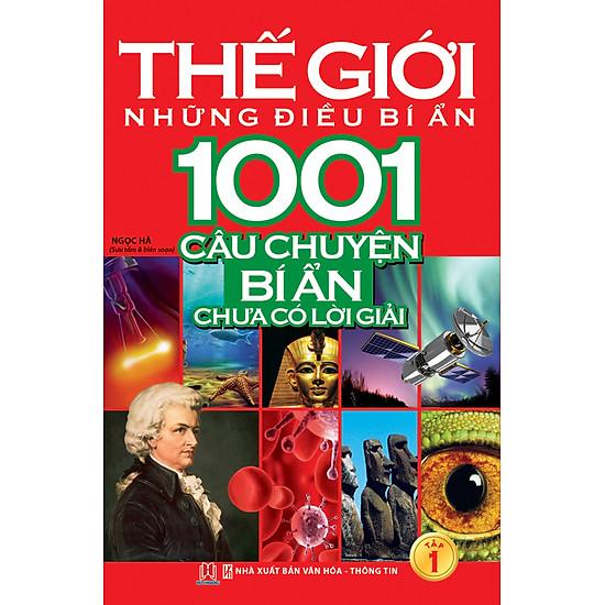 Thế Giới Những Điều Bí Ẩn - 1001 Câu Chuyện Bí Ẩn Chưa Có Lời Giải (Tập 1)  | Tiki.vn
