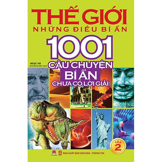 Thế Giới Những Điều Bí Ẩn - 1001 Câu Chuyện Bí Ẩn Chưa Có Lời Giải (Tập 2)  | Tiki.vn