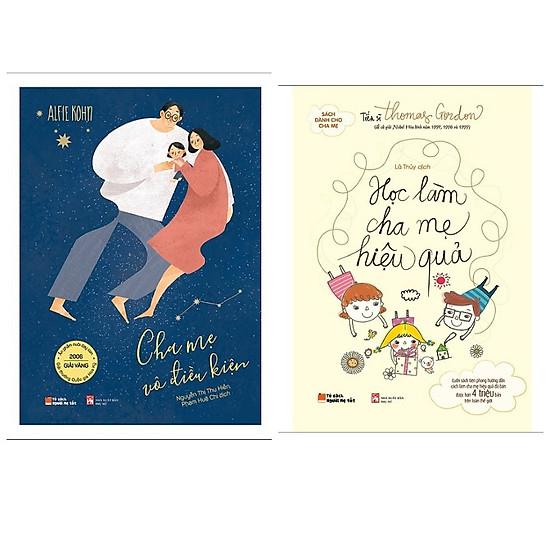 Sách làm cha mẹ : Cha Mẹ Vô Điều Kiện + Học Làm Cha Mẹ Hiệu Quả (Tặng kèm bookmart happy