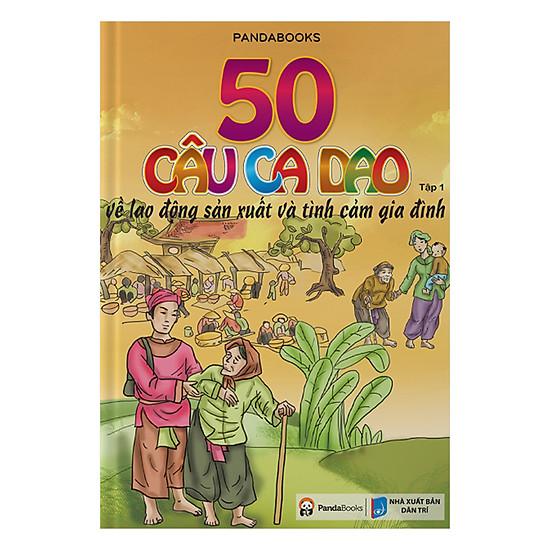 50 Câu Ca Dao Về Tình Cảm Gia Đình - Tập 1