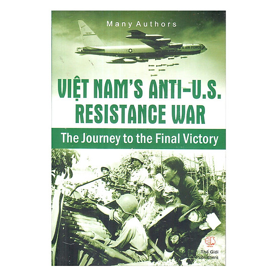 Việt Nam's Anti – U.S Resistance War The Journey to the Final Victory (Kháng chiến chống