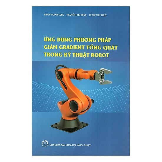 Ứng Dụng Phương Pháp Giảm Gradient Tổng Quát Trong Kỹ Thuật Robot