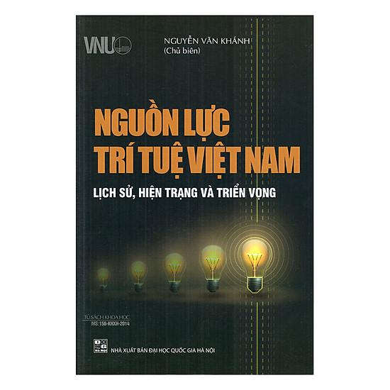 Nguồn Lực Trí Tuệ Việt Nam - Lịch Sử, Hiện Trạng Và Triển Vọng